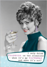 Only drink Prosecco on 2 occasions by Frank by Name - Abacus Cards