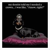 I Need a Crown Humour  Birthday Card - Icon Art Company
