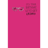 Let's Get Lashed Birthday Card  - Mint Publishing