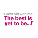 Grow Old With Me Anniversary Greeting Card - Icon Art Company