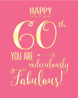 60th Birthday Ridiculously Fabulous Birthday Greeting Card - Bluebell 33