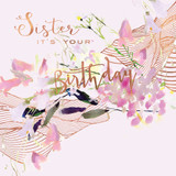 Sister It's Your Birthday Greeting Card - Real & Exciting Designs