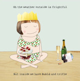 The Weather Outside is Frightful  Funny Christmas Card - Rosie Made a Thing