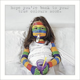 True Colours Get Well Card - Icon Art Company