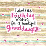 Fabulous Birthday Granddaughter Greeting Card - Rachel Ellen