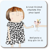 A True Friend Funny Coaster - Rosie Made a Thing