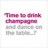 Drink Champagne | Greeting Card