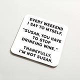 I'm Not Susan Funny Coaster | Redback Cards