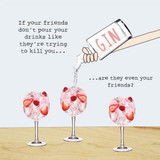 Friends Pour Your Gin Greeting Card - Rosie Made a Thing