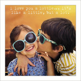 I love you a lottle Greeting Card - Icon Art