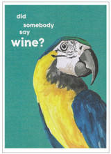 Did Somebody Say Wine?  Greeting Card - Cinnamon Aitch