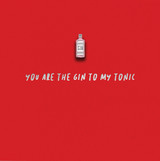 You are the Gin to my Tonic Badge Valentines Card - Redback Cards