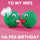 Ha Pea Birthday Wife Greeting Card - Mint Publishing