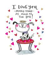 I Love you more than the Dog Valentines Card  - Rachel Ellen