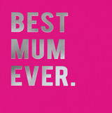 Best Mum Ever Mothers Day Card | Redback Cards