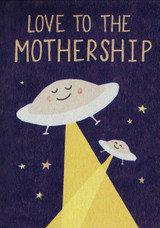 Love to the Mothership Greeting Card - Stormy Knight