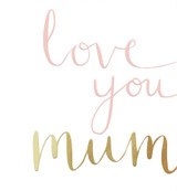 Love you Mum Greeting Card | Caroline Gardner