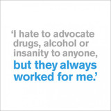 Drugs, Alcohol, or Insanity Birthday Card | Icon Art