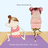We like Wine not Yoga Funny Greeting Card - Rosie Made a Thing