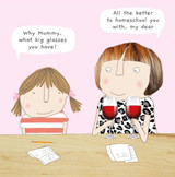 Homeschooling Funny Greeting Card - Rosie Made a Thing