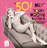 50 Me?! Sorry Wrong Number | Funny Birthday Card - Pigment Productions