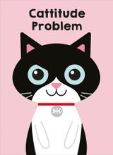 Cattitude Problem Greeting Card - Mint Publishing