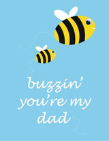 Buzzin You're my Dad