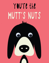 You're the Mutt's Nuts