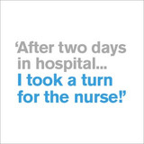 Turn for the Nurse  Get Well  Card - Icon Art Company