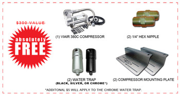 "Free Bonus! (1) VIAIR 380C COMPRESSOR (2) 1/4"" WATER TRAP (BLACK OR SILVER) (2) 1/4"" HEX NIPPLE (2) COMPRESSOR MOUNTING BRACKET"