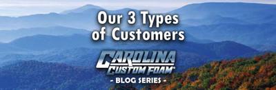 The 3 Types of Carolina Custom Foam Customers