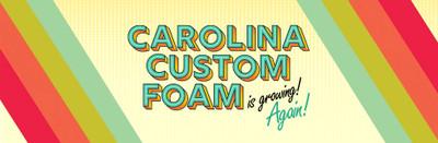 Carolina Custom Foam is growing! Again!