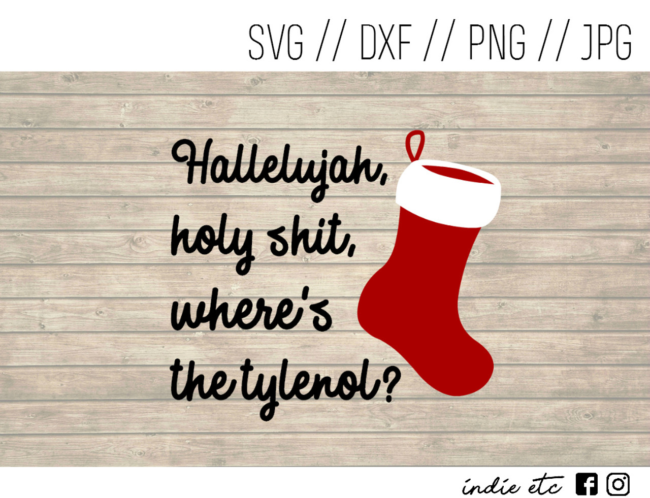 Christmas Vacation Hallelujah.Hallelujah Holy Shit Where S The Tylenol Digital Art File Svg Dxf Png Jpeg