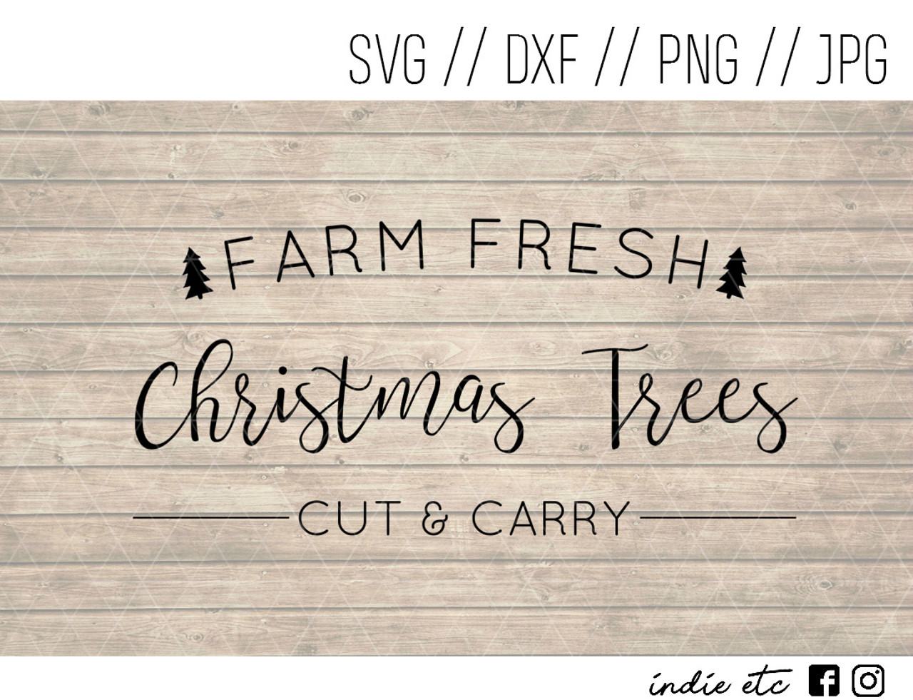 Fresh Christmas Trees Svg.Farm Fresh Christmas Trees Digital Art File Svg Dxf Png Jpeg Cut File