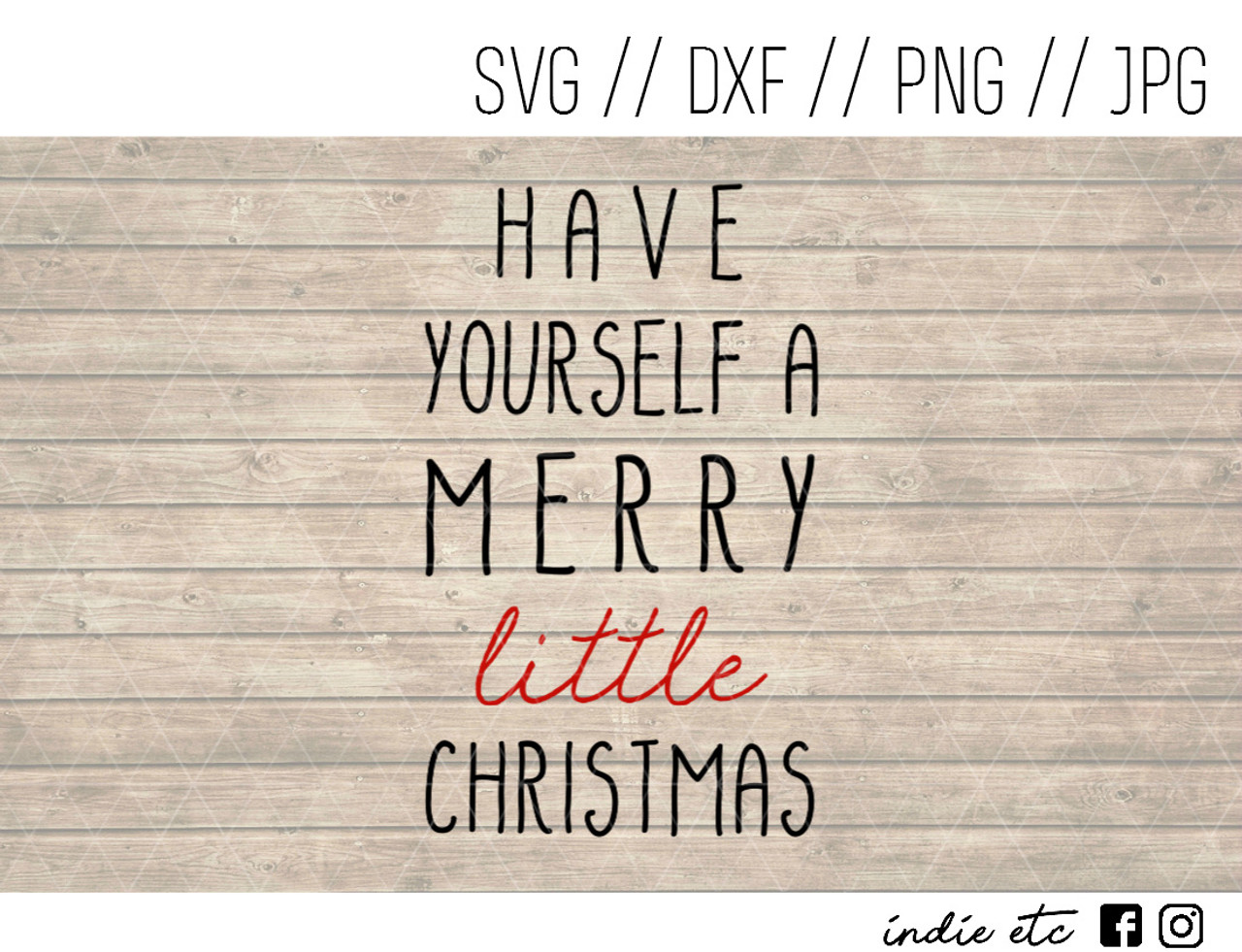 Have Yourself A Merry Little Christmas Svg.Have Yourself A Merry Little Christmas Digital Art File Svg Png Jpeg Dxf Cut File
