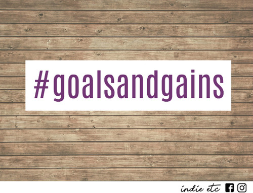 goals and gains decal