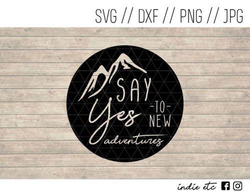 say yes to new adventures digital art