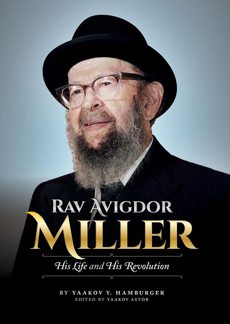 Rav Avigdor Miller, His Life and His Revolution