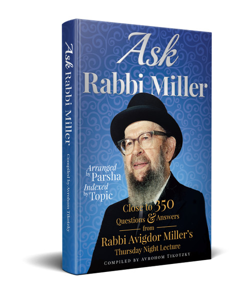 Ask Rabbi Miller