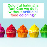 Can You Bake With Fun Colours Without Artificial Food Colouring?