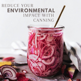 Reduce your environmental impact with Home Canning.