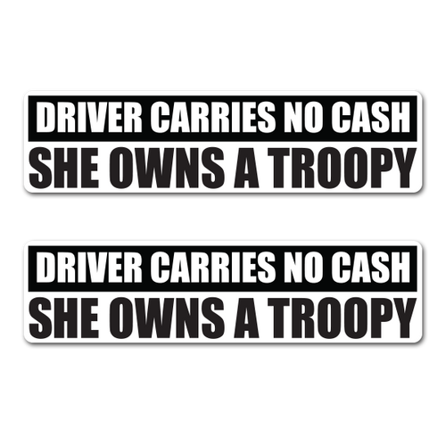 Driver Carries No Cash - She Owns A Trropy 22cm Sticker TWO PACK
