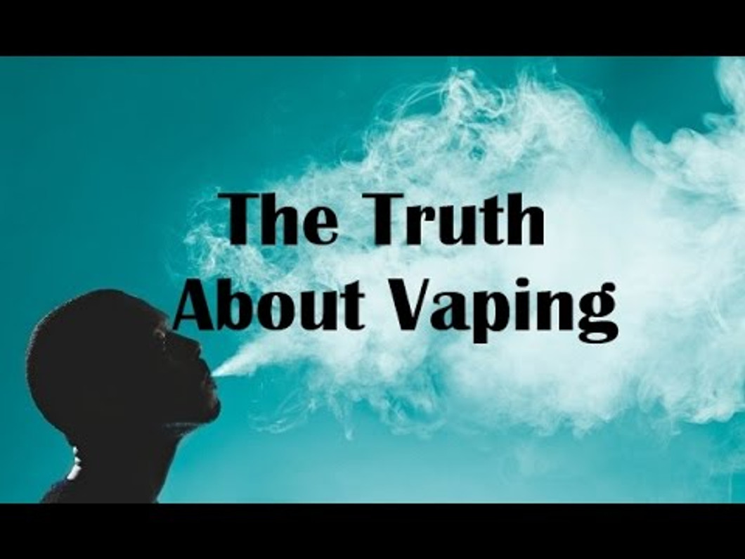 The REAL Truth About Vaping! Documentary 12mins