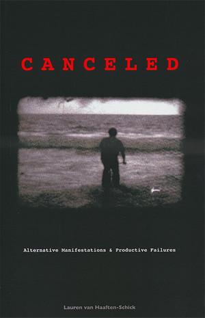 Canceled: Alternative Manifestations and Productive Failures