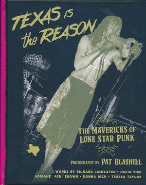 Texas is the Reason: The Mavericks of Lone Star Punk