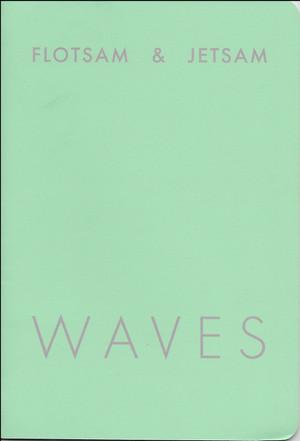 Flotsam & Jetsam: WAVES