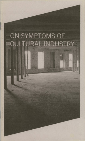 On Symptoms of Cultural Industry