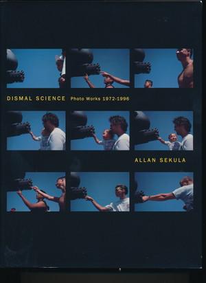Allan Sekula: Dismal Science - Photo Works 1972 - 1996