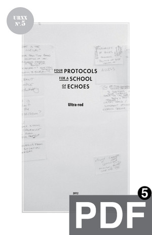 Ultra-Red Workbook 05: Protocols for a School of Echoes [PDF-5]