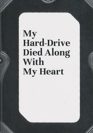 My Hard-Drive Died Along With My Heart